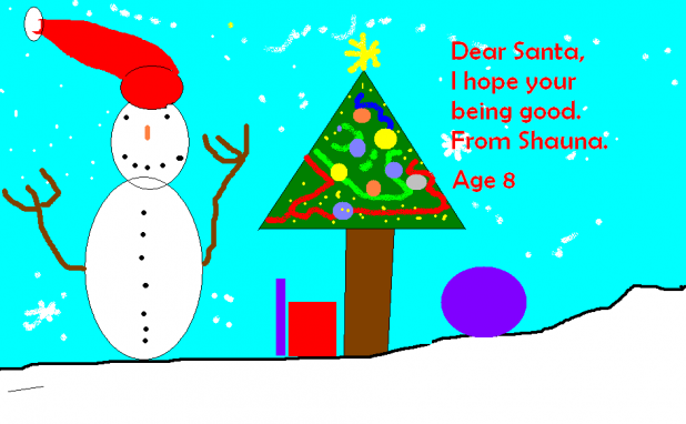 Dear Santa, I Hope Your Being Good, From Shauna