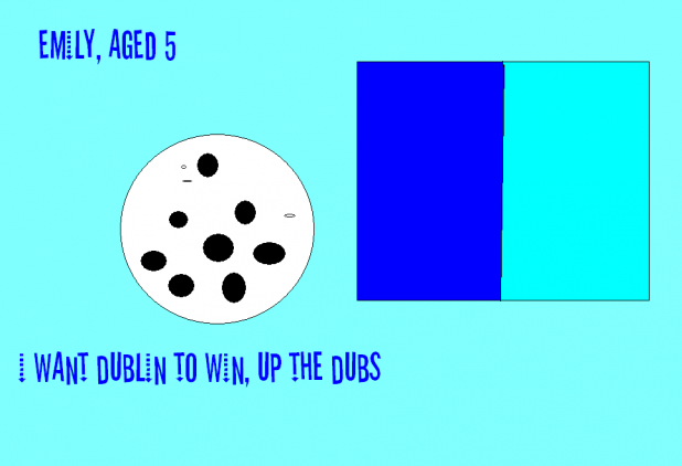 Up The Dubs, win the All Ireland - by Emily