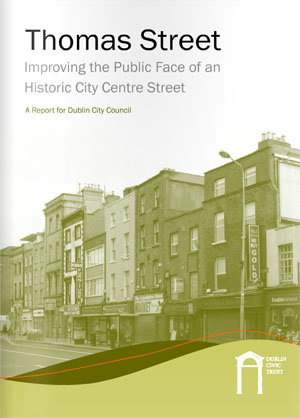 Thomas Street – Improving the Public Face of an Historic City Centre Street