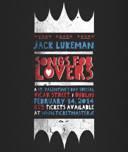 Jack Lukeman Valentine Night Spectacular ''Songs For Lovers'' Live at Vicar Street